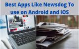 Apps Like Newsdog